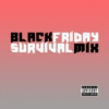 Black Friday Survival Mix