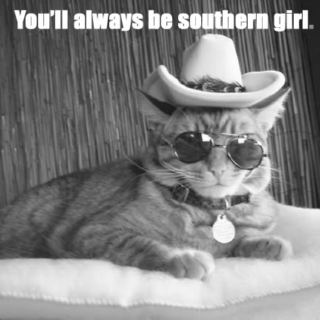 But You'll Always Be A Southern Girl.