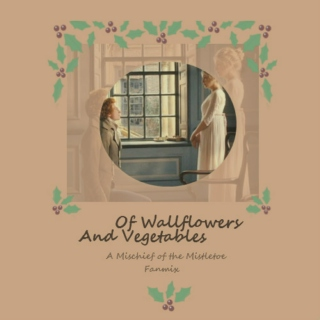 Of Wallflowers and Vegetables