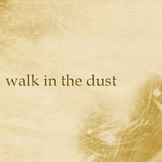walk in the dust