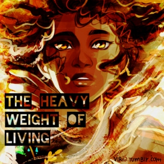 The Heavy Weight of Living