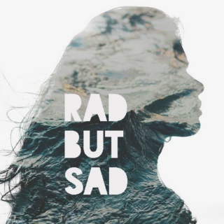 rad but sad