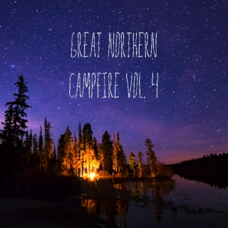 Great Northern Campfire Vol. 4