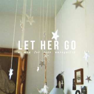 let her go.