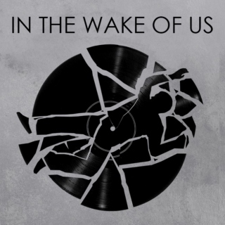 In The Wake of Us