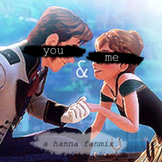 You & Me - A Hanna fanmix