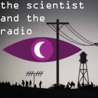 The Scientist and The Radio