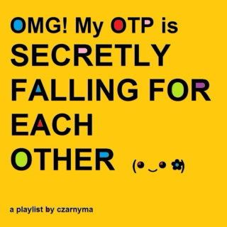 OMG! My OTP is secretly falling for each other