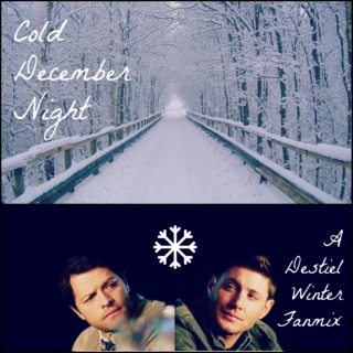 Cold December Night (A Destiel Winter Fanmix)
