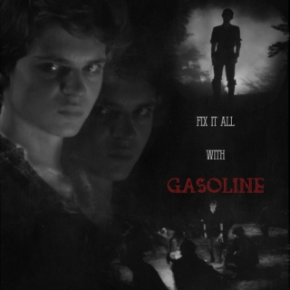 fix it all with gasoline.