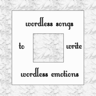 wordless songs to write wordless emotions