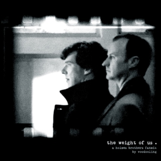 The Weight of Us - A Holmes Brothers Fanmix