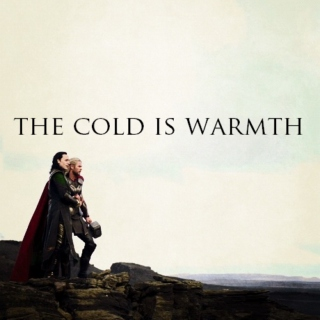the cold is warmth