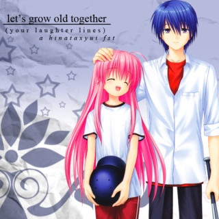 Let's Grow Old Together (your laughter lines) a hinataxyui fst