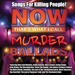 Now That's What I Call Murder Ballads!