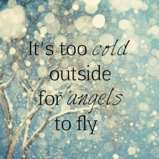 Too Cold For Angels To Fly