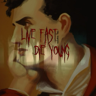 Live Fast, Die Young