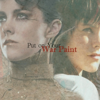 .:Put on Your War Paint:.