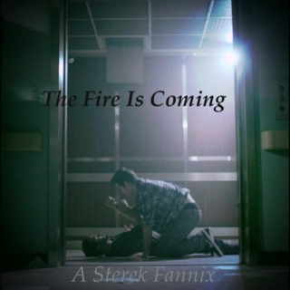 The Fire Is Coming