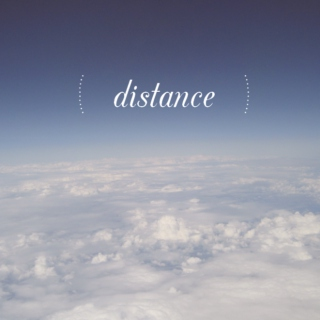 (this) distance (is killing me)
