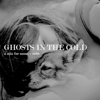 ghosts in the cold