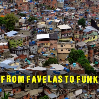From Favelas to Funk