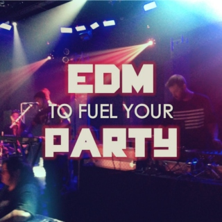 EDM to Fuel Your Party