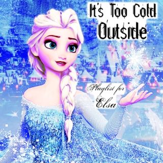 It's Too Cold Outside