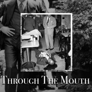 Through The Mouth (part one)