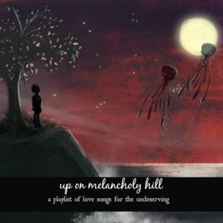 up on melancholy hill