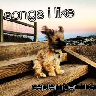 songs i like 09.13 (september)