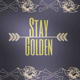 ∞Stay Golden∞