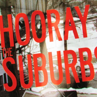 hooray the suburbs