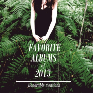 Favorite Albums of 2013: Honorable Mentions