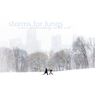Storms for Lungs