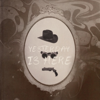 yesterday is here (steampunk: american west)