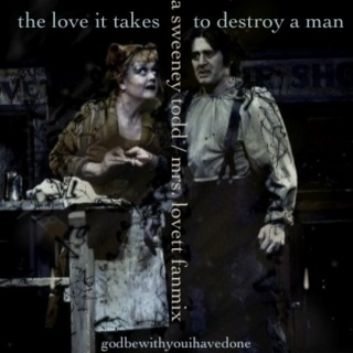 The Love It Takes To Destroy A Man - Sweeney Todd/Mrs. Lovett