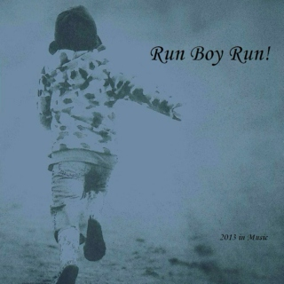 Run Boy Run! 2013/ Part 2/ Songs