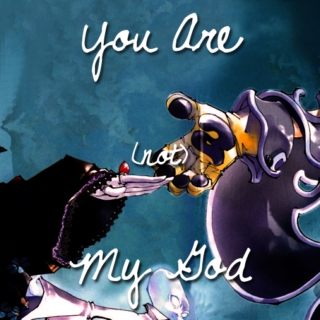You Are (not) My God