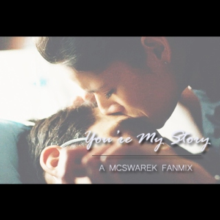 You're My Story - A McSwarek Fanmix