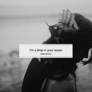 I'm a drop in your ocean