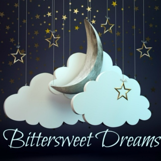 bittersweet dreams