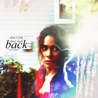 don't you dare look back;