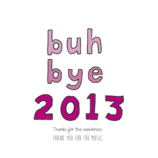 Thank you for the music, 2013!