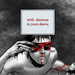 with demons in your sleeve