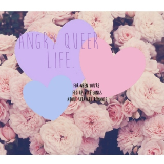 ♥ angry queer life ♥