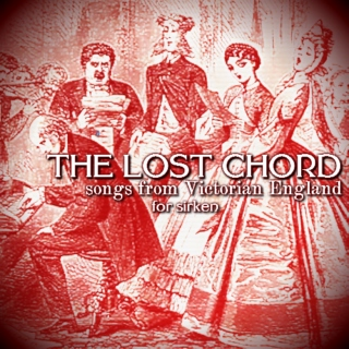 the lost chord: songs from victorian england