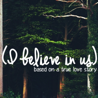 I believe in us,