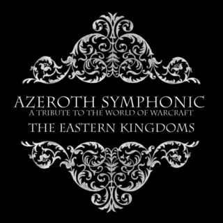 Azeroth Symphonic - The Eastern Kingdoms (Part 1)