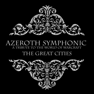 Azeroth Symphonic - The Great Cities